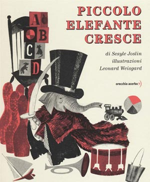 Leonard Weisgard author illustrator children's books - Piccolo Elefante Cresce - Brave Baby Elephant by Sesyle Joslin, illustrations by Leonard Weisgard