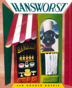 Hansworst - Pantaloon by Kathryn Jackson, illustrations by Leonard Weisgard. Rubinstein Publishing Amsterdam Nl.