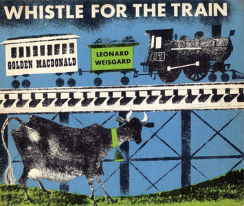 Whistle for the Train By Golden MacDonald (Author),‎ Leonard Weisgard (Illustrator) Through the Tuttle Mori Agency Inc. Tokyo Yu Komiya ,Nagasaki Publishing Printed in Japan, 2012