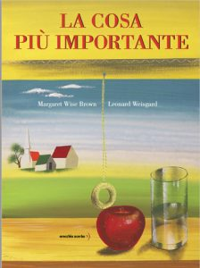 La cosa più importante by Margaret Wise Brown - illustrations by Leonard Weisgard